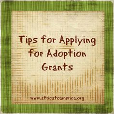Some great tips for applying for adoption grants.