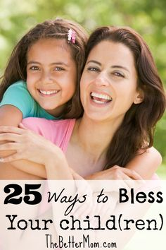 25 Ways to Bless Your Child(ren)