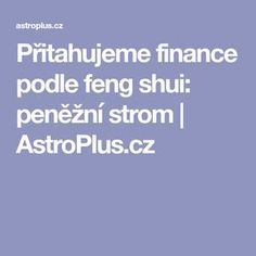 Přitahujeme finance podle feng shui: peněžní strom | AstroPlus.cz Feng Shui History, Health Advice, Karma, Finance, Detox, Funny, Psychology, Tired Funny, Wtf Funny