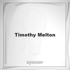 Timothy Melton: Page about Timothy Melton #member #website #sysoon #about