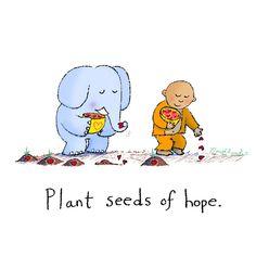 Plant seeds of hope - Buddha Doodles Tiny Buddha, Little Buddha, Buddha Art, Buddha Thoughts, Happy Thoughts, Seed Quotes, Buddah Doodles, Happy Elephant, Cartoon Quotes