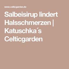 Salbeisirup lindert Halsschmerzen | Katuschka´s Celticgarden