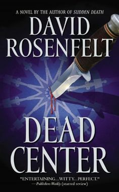 Dead Center (Andy Carpenter Series #5)  Please don't miss reading this series. David Rosenfelt is a gifted writer and Andy Carpenter is smart and funny.