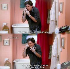 ...the lotion and the powder have made a paste. #FRIENDS
