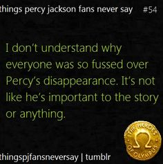 Things a Percy Jackson fan would never say