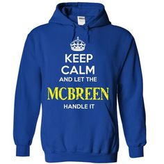 MCBREEN - KEEP CALM AND LET THE MCBREEN HANDLE IT - #tshirt bemalen #cropped sweater. OBTAIN LOWEST PRICE => https://www.sunfrog.com/Valentines/MCBREEN--KEEP-CALM-AND-LET-THE-MCBREEN-HANDLE-IT.html?68278