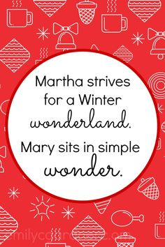 I want to have a Mary Christmas – not merry and not Mary, the momma of Jesus. I want to have a Mary, sister of Martha, Christmas. If you're not familiar with this Mary, find her story in Luke … Continue reading →