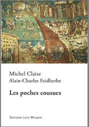Les poches cousues : roman / Michel Claise, Alain-Charles Faidherbe - [Avin] : Éditions Luce Wilquin, cop. 2014