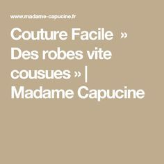 Couture Facile  » Des robes vite cousues » | Madame Capucine