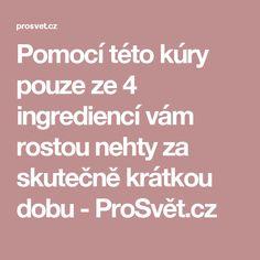 Pomocí této kúry pouze ze 4 ingrediencí vám rostou nehty za skutečně krátkou dobu - ProSvět.cz