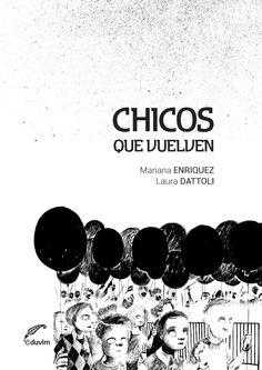 Chicos que vuelven ya está en librerías. #MarianaEnriquez #LauraDattolli #EduvimIlustrados