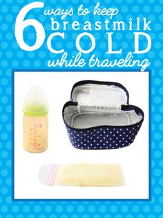 Helpful tips for keeping breastmilk cold when traveling.