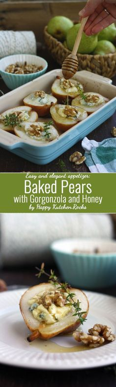 Baked Pears with Gorgonzola and Honey: Easy, delicious and elegant appetizer | #Appetizers #CleanEating Sherman Financial Group