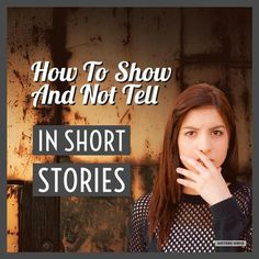 Writers Write is your one-stop writing resource. In this post, we show you how to 'show and not tell' in the short stories you write. Short Story Writing Tips, Book Writing Tips, Writing Resources, Writing Help, Writing Skills, Writing Prompts, Writing Workshop, Writing Ideas, Writing Worksheets