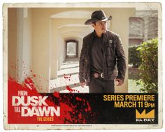 From Dusk Till Dawn The TV Show ..loveeee this show!