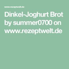 Dinkel-Joghurt Brot by summer0700 on www.rezeptwelt.de