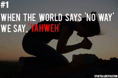 Yahweh! Yahweh! We love to shout your name o Lord!!!
