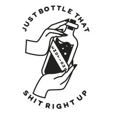 Keep those feelings all bottled up inside with this funny sassy design. This design features an illustration of two hands holding a bottle with 'Emotions' on it along with the phrase 'Just bottle that shit right up. Symbole Tattoo, Handpoked Tattoo, Boys With Tattoos, Illustration, Oeuvre D'art, Tattoo Inspiration, I Tattoo, Tatting, Doodles