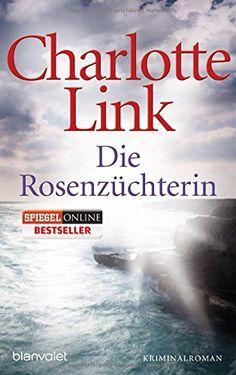 Die Rosenzüchterin: Roman von Charlotte Link http://www.amazon.de/dp/3442374588/ref=cm_sw_r_pi_dp_QXtKwb1XZADCX