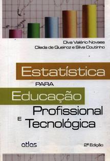 Estatística para educacao profissional e tecnológica / Diva Valério, Cileda De Queiroz e Silva Coutinho. HA 29 V19