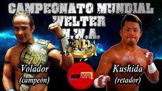 VOLADOR VS KUSHIDA CAMPEONATO MUNDIAL HISTÓRICO WELTER CMLL
