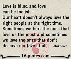 Blind Quotes, Love Is Blind Meaning,Quotes About Blind Love, Now Quotes, Best Quotes, Marriage Tips, Relationship Tips, Relationships, Foolish Love Quotes, Blind Quotes, Blind Love, Heartbreak Hotel