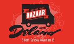 TheDailyCity.com: The Food Truck Bazaar in Deland 5-8pm Sunday Nov 18