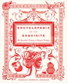 Encyclopedia of the Exquisite - wonderful book