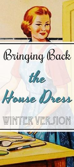 Bringing Back the House Dress ~ Winter Version - Life with Dee - Tired of sloppy at-home wear? Let's bring back the house dress. Even in the winter! Source by BrendaMalfoy - 1950s Housewife, Vintage Housewife, Winter Dresses, Dress Winter, Living Vintage, Travel Humor, House Dress, Wedding Humor, Vintage Advertisements