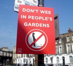 Don't Wee In People's Gardens - Funny Sign