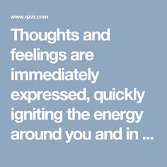 Thoughts and feelings are immediately expressed, quickly igniting the energy around you and in other people. You are the first to inspire, but also the first to fight. Because your energy radiates rather than absorbs, it reacts to the energy around it, immediately sending it back out into the environment. When everything is going well, you amplify the good feelings, but if there is existing tension or people are being combative, your energy will amplify this negative energy. This…