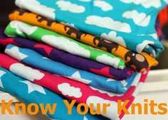 Know Your Knits. Or My Knits. Either. Both. || Everything you need to know about sewing with stretch fabric!