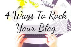 4 Ways To Rock Your Blog! If your a beginner or just need a fresh look on things, these are tips that have helped me boost views and get interactions.
