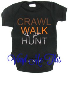 "heat transfer vinyl ""crawl walk hunt"" onsie - cute new baby onesie idea to make with heat transfer vinyl and you Silhouette Cameo or Cricut Baby Silhouette, Silhouette Design, Heat Press Vinyl, Heat Transfer Vinyl, Iron On Vinyl, Vinyl Shirts, Silhouette Cameo Projects, Cricut Vinyl, Vinyl Designs"