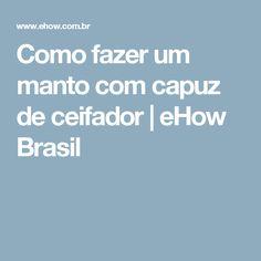 Como fazer um manto com capuz de ceifador | eHow Brasil