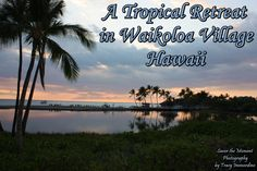 A Tropical Retreat in Waikoloa Village, Hawaii