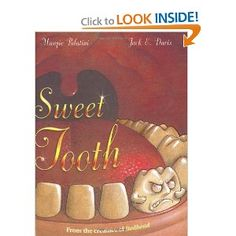 Margie Palatini tells this story from the point of view of a tooth gone bad.  The sweet tooth is always getting the kid into trouble wherever he goes.  My tooth voice has some NYC attitude...the kids love this one and so will the adults.
