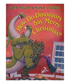 Another great find on #zulily! How Do Dinosaurs Say Merry Christmas? Hardcover by Scholastic #zulilyfinds
