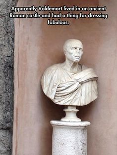 Apparently Voldemort lived in an ancient Roman castle and had a thing for dressing fabulous.