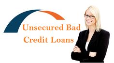 Quick Guide To Know About Unsecured Loans Bad Credit And Its Attached Benefits!