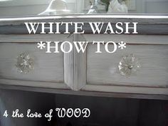 White Wash Tutorial - and lots of other great tutorials fo vintage furniture!!