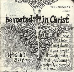 Ephesians 3:17. [rooted in Christ]