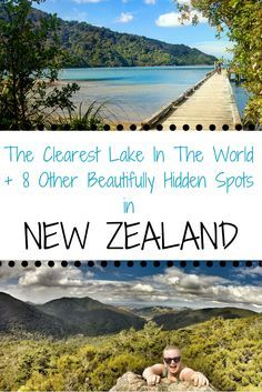The Clearest Lake In The World + 8 Other Beautifully Hidden Spots In New Zealand. Tips for local known spots! New Zealand Itinerary, New Zealand Travel Guide, New Zealand Beach, New Zealand North, Auckland, New Zealand Adventure, Clear Lake, Koh Tao, South Island