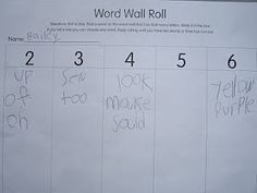 Roll Dice... Find a word on the word wall with that many letters and write it under the number!! Need to try!