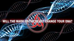 Will the Mark of the Beast Change Your DNA? (Lecture)