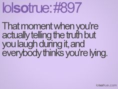 It's not my fault! Pretty much everything is so funny! I can't help it!! I'm telling the truth here