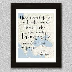 The world is a book, and those who do not travel read only a page. Printable