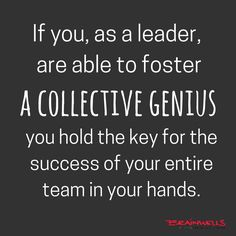 If You Can Create A Collective Genius