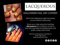 Lacquerous Halloween Nail Art Contest - Share your nails using the hashtag  #lacquerous for a chance to win a box full of goodies including luxury nail polish, wraps and more!