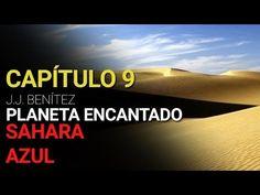 Planeta Encantado Capítulo 9: Sahara Azul (Por J. J. Benítez) - http://www.misterioyconspiracion.com/planeta-encantado-capitulo-9-sahara-azul-j-j-benitez/